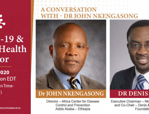 Video – A Conversation with Dr. John Nkengasong (Director of Africa Center for Disease Control & Prevention (CDC))